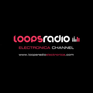 Electronica Channel - Loops Radio
