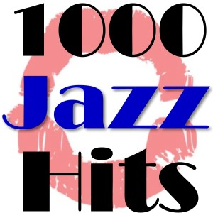 1000 Jazz Hits