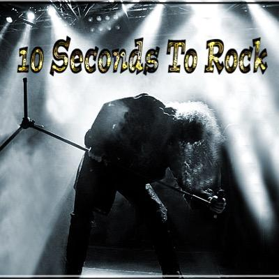 10 Seconds To Rock