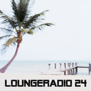 Loungeradio24 - AnMaCha