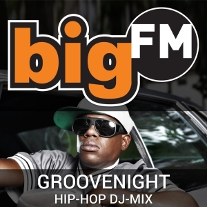 bigFM GROOVE NIGHT - HIPHOP DJ MIX